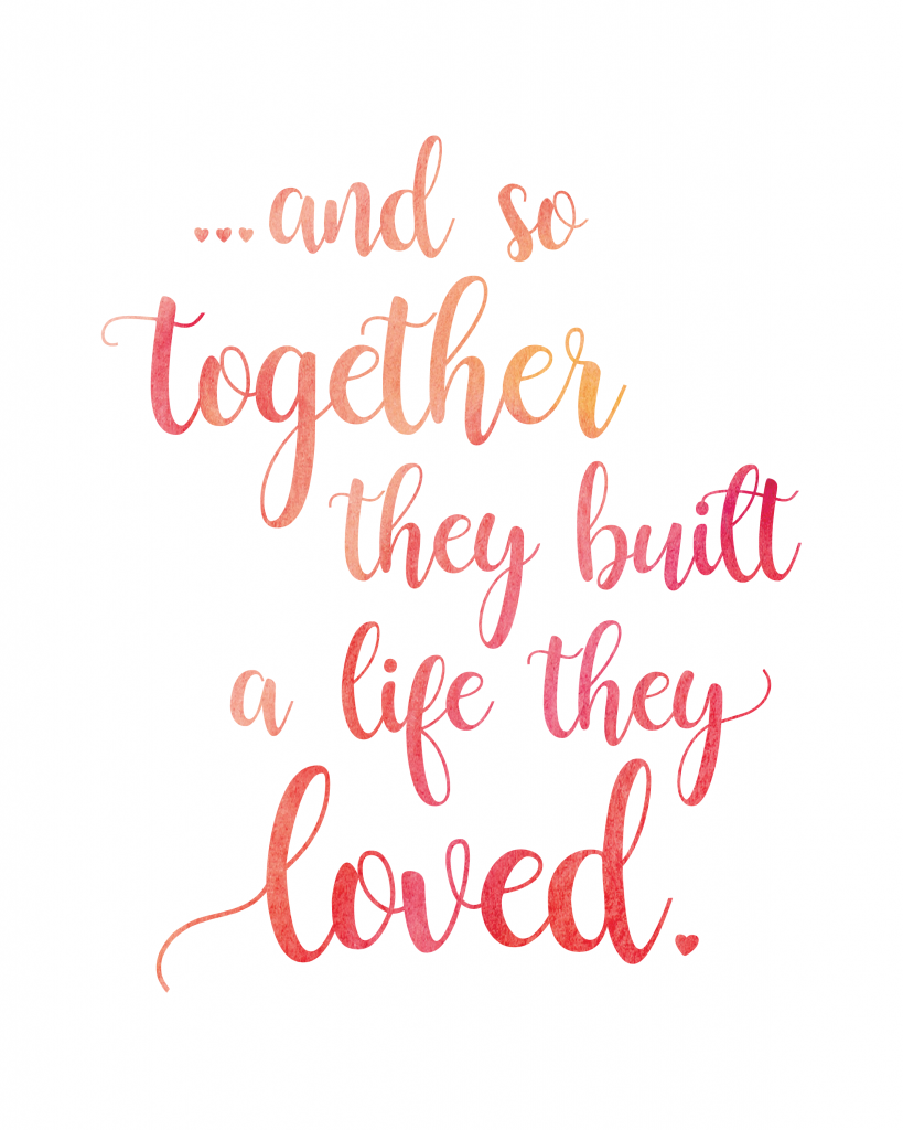 """and so together they built a life they loved"" in calligraphic type and watercolor effect."